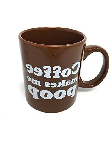 16oz Coffee Makes Me Poop! ~ Funny Saying Mug/cup ~ 16 Oz ~